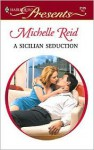 A Sicilian Seduction - Michelle Reid