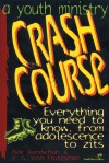 A Youth Ministry Crash Course: Everything You Need to Know from Adolescence to Zits (Youth Specialties): Everything You Need to Know from Adolescence to Zits (Youth Specialties) - Rick Bundschuh