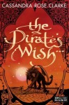 The Pirate's Wish (The Assassin's Curse #2) - Cassandra Rose Clarke