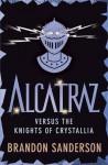 Alcatraz Versus the Knights of Crystallia - Brandon Sanderson