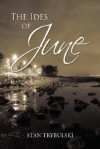 The Ides of June - Stan Trybulski