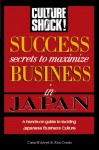 Success Secrets to Maximize Business in Japan - Kenneth Coates, Carin Holroyd