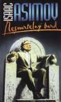 Nesmrtelný bard - Isaac Asimov