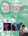 Epilepsy (Facts About) - Claire Llewellyn