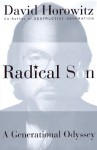 Radical Son: A Journey Through Our Times from Left to Right - David Horowitz