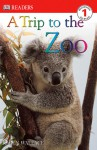 A Trip to the Zoo (DK Readers, Level 1) - Karen Wallace