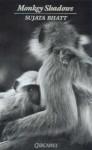 Monkey Shadows - Sujata Bhatt