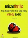 Microthrills: True Stories from a Life of Small Highs (MP3 Book) - Wendy Spero