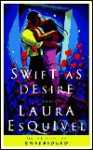 Swift as Desire: A Novel - Laura Esquivel, Elizabeth Pena
