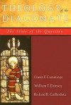 Theology of the Diaconate: The State of the Question: The National Association of Diaconate Directors Keynote Addresses, 2004 - Owen F. Cummings, Richard R. Gaillardetz, William T. Ditewig
