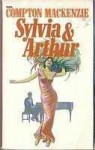 Sylvia And Arthur - Compton Mackenzie