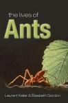 The Lives of Ants - Laurent Keller, Elisabeth Gordon