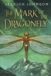The Mark of the Dragonfly - Jaleigh Johnson