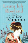 The Fire Kimono: A Novel - Laura Joh Rowland