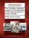 The Canadian Naturalist: A Series of Conversations on the Natural History of Lower Canada. - Philip Henry Gosse
