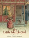 The Little Match Girl - Hans Christian Andersen, Christine San José, Kestutisn Kasparavicius