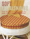 Soft Furnishings: over 50 easy-to-make designs for beds tables and windows - Chris Jefferys