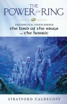 The Power of the Ring: The Spiritual Vision Behind the Lord of the Rings and The Hobbit - Stratford Caldecott, Ted Nasmith