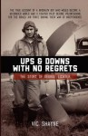 Ups and Downs With No Regrets: The Story of George Lichter - Vic Shayne