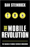 The Mobile Revolution: The Making of Mobile Services Worldwide - Dan Steinbock