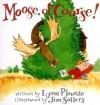 Moose, Of Course! - Lynn Plourde