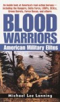 Blood Warriors: American Military Elites - Michael Lee Lanning, Michael Lee Lanning