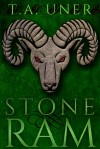 Stone Ram - T.A. Uner