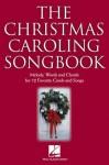 The Christmas Caroling Songbook - Hal Leonard Corp.