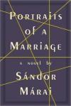 Portraits of a Marriage - Sándor Márai, George Szirtes