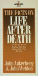 The Facts on Life After Death - John Ankerberg, John Weldon