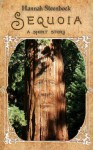 Sequoia - a short story - Hannah Steenbock