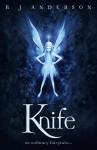 Knife (Knife, #1) - R.J. Anderson