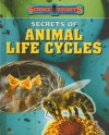Secrets of Animal Life Cycles - Andrew Solway