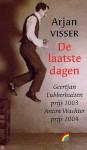 De laatste dagen - Arjan Visser