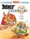 Asterix The Legionary - René Goscinny, Albert Uderzo