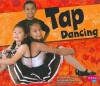 Tap Dancing - Kathryn Clay, Gail Saunders-Smith