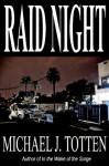 Raid Night - Michael J. Totten