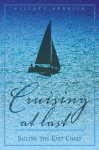 Cruising At Last: Sailing the East Coast - Elliott Merrick