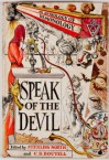 Speak Of The Devil - Robert Louis Stevenson, Christopher Marlowe, Guy de Maupassant, Salvador Dalí, Martin Luther, Walter Scott, Charles Baudelaire, Bret Harte, Dante Alighieri, John Collier, John Masefield, C.S. Lewis, Nathaniel Hawthorne, Johann Wolfgang von Goethe, Robert Arthur, John Mi