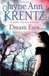 Dream Eyes (Dark Legacy) - Jayne Ann Krentz