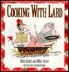 Cooking With Lard - David Boyd, Mike Smith