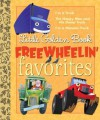 Little Golden Book Freewheelin Favorites (Little Golden Book Favorites) - Dennis Shealy, Miryam, Bob Staake, Tibor Gergely, Brian Biggs