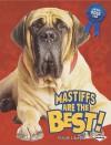 Mastiffs Are the Best! - Elaine Landau