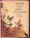 Natural Dyes, Plants and Processes - Jack Kramer