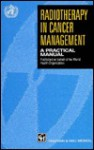 Radiotherapy in Cancer Management: A Practical Manual - World Health Organization