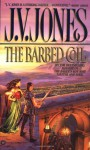 The Barbed Coil - J.V. Jones