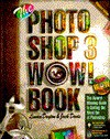Photoshop 3 Wow! Book Windows Ed. with CD-ROM - Linnea Dayton, Jack Davis