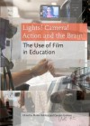 Lights! Camera! Action and the Brain: The Use of Film in Education - Maher Bahloul, Carolyn Graham