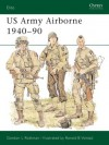US Army Airborne 1940-90 - Gordon L. Rottman