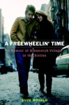 A Freewheeling Time: A Memoir of Greenwich Village in the 60s - Suze Rotolo